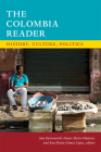 The Colombia Reader: History, Culture, Politics (Latin America Readers) Cover Image