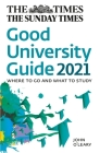 The Times Good University Guide 2021: Where to Go and What to Study Cover Image