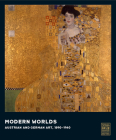 Modern Worlds: Austrian and German Art, 1890-1940 Cover Image