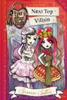 Ever After High: Next Top Villain (A School Story #1) Cover Image