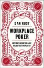 Workplace Poker: Are You Playing the Game, or Just Getting Played? Cover Image
