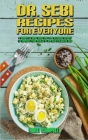 Dr. Sebi Recipes For Everyone: A Complete Guide With Easy and Delicious Recipes to Improve Your Health By Dr. Sebi's Alkaline Diet Cover Image