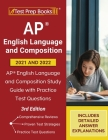 AP English Language and Composition 2021 - 2022: AP English Language and Composition Study Guide with Practice Test Questions [3rd Edition] Cover Image
