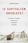 Is Capitalism Obsolete?: A Journey Through Alternative Economic Systems Cover Image