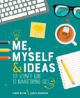 Me, Myself & Ideas: The Ultimate Guide to Brainstorming Solo Cover Image