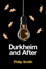 Durkheim and After: The Durkheimian Tradition, 1893-2020 Cover Image