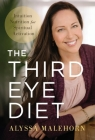 The Third Eye Diet: Intuition Nutrition for Spiritual Activation Cover Image