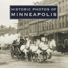 Historic Photos of Minneapolis Cover Image