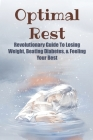 Optimal Rest: Revolutionary Guide To Losing Weight, Beating Diabetes, & Feeling Your Best: How To Beat Diabetes Cover Image