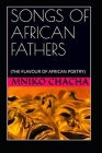 Songs of African Fathers: (the Flavour of African Poetry) Cover Image