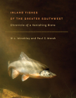 Inland Fishes of the Greater Southwest: Chronicle of a Vanishing Biota Cover Image