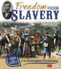 Freedom from Slavery: Causes and Effects of the Emancipation Proclamation (Cause and Effect) Cover Image
