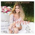 Just Jessie Lib/E: My Guide to Love, Life, Family, and Food Cover Image