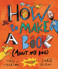 How to Make a Book (about My Dog) Cover Image