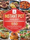 Instant Pot Cookbook for Beginners: 5-Ingredient Instant Pot Recipes - 550 Simple, Easy and Delicious Recipes for Your Electric Pressure Cooker Cover Image
