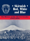 Skirmish Red, White and Blue: The History of the 7th U.S. Cavalry, 1945-1953 Cover Image