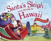 Santa's Sleigh Is on Its Way to Hawaii: A Christmas Adventure Cover Image