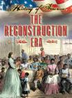 The Reconstruction Era (History of America) Cover Image
