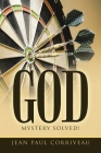 God: Mystery Solved! Cover Image