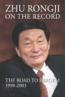 Zhu Rongji on the Record: The Road to Reform: 1998-2003 Cover Image