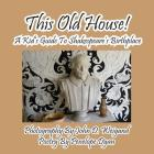 This Old House! a Kid's Guide to Shakespeare's Birthplace Cover Image