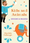 Kids and Animals: English and Swahili Edition. for Both Kids and Swahili Learners. Cover Image