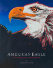 American Eagle: A Visual History of Our National Emblem Cover Image