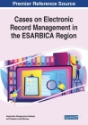 Cases on Electronic Record Management in the ESARBICA Region Cover Image