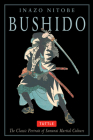 Bushido: The Classic Portrait of Samurai Martial Culture Cover Image