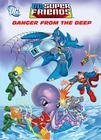 Danger From the Deep (DC Super Friends) Cover Image