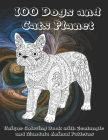 100 Dogs and Cats Planet - Unique Coloring Book with Zentangle and Mandala Animal Patterns Cover Image