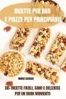 Ricette Per Bar E Piazze Per Principianti 50+ Ricette Facili, Sano E Deliziose Per Un Buon Momento Cover Image