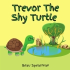 Trevor The Shy Turtle (Friendship) Cover Image