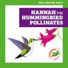 Hannah the Hummingbird Pollinates Cover Image