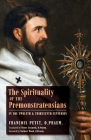 The Spirituality of the Premonstratensians in the Twelfth and Thirteenth Centuries Cover Image