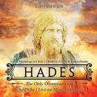 Hades: The Only Olympian God Who Didn't Live on Mount Olympus - Greek Mythology for Kids - Children's Greek & Roman Books Cover Image