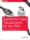 Interactive Data Visualization for the Web: An Introduction to Designing with D3 Cover Image