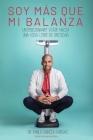 ¡soy Más Que Mi Balanza!: Un emocionante viaje hacia una vida libre de obesidad Cover Image