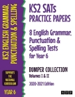 KS2 SATs Practice Papers 8 English Grammar, Punctuation and Spelling Tests for Year 6 Bumper Collection: Volumes I & II (2020-2021 Edition) Cover Image