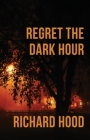Regret the Dark Hour Cover Image