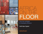Africa On The Floor - A New Voice and Medium for Contemporary African Art Cover Image