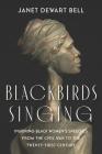 Blackbirds Singing: Inspiring Black Women's Speeches from the Civil War to the Twenty-First Century Cover Image