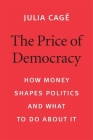 The Price of Democracy: How Money Shapes Politics and What to Do about It Cover Image