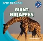 Giant Giraffes (Great Big Animals (Gareth Stevens)) Cover Image