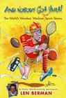And Nobody Got Hurt!: The World's Weirdest, Wackiest True Sports Stories Cover Image