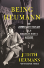Being Heumann: An Unrepentant Memoir of a Disability Rights Activist Cover Image