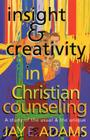 Insight & Creativity in Christian Counseling: A Study of the Usual & the Unique Cover Image