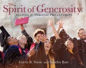 The Spirit of Generosity: Shaping Iu Through Philanthropy (Well House Books) Cover Image