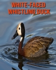 White-Faced Whistling Duck: Amazing Facts about White-Faced Whistling Duck Cover Image
