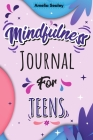 Mindfulness Activity for Teens: Daily Meditation for Teens, Practice Positive Thinking and Mindfulness, Positive Affirmations Book for Kids with Promp Cover Image